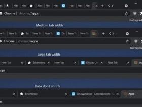 谷歌 Chrome 浏览器正测试新功能:可选择不同的标签页宽度